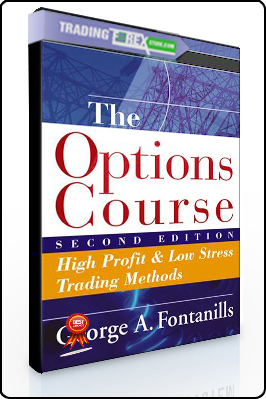George Fontanills – The Options Course High Profit & Low Stress Trading Methods