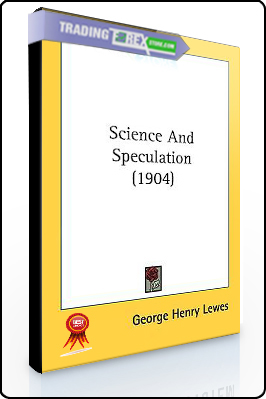 George Henry Lewes – Science and Speculation (1904)
