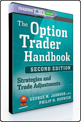 George Jabbour, Philip Budwick – The Option Trader Handbook. Strategies and Trade Adjustments