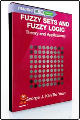 George Klir , Bo Yuan – Fuzzy Sets and Fuzzy Logic. Theory and Applications