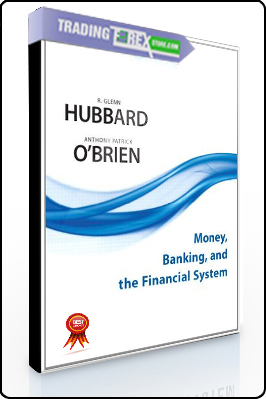 Glenn Hubbard, Antony Patrick O'Brien – Money, Banking, and The Financial System