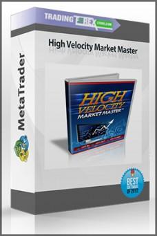 High Velocity Market Master