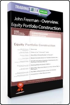 John Freeman – Overview. Equity Portfolio Construction