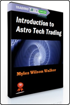 Myles Wilson Walker – Introduction to Astro Tech Trading