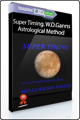Myles Wilson Walker – Super Timing. W.D.Ganns Astrological Method