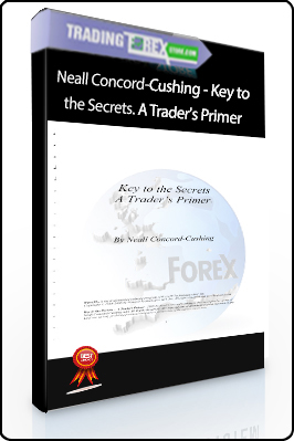 Neall Concord-Cushing – Key to the Secrets. A Trader's Primer
