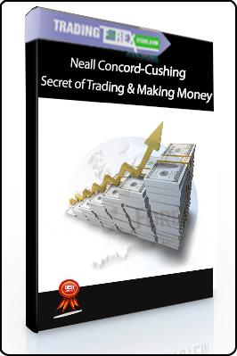 Neall Concord-Cushing – Secret of Trading & Making Money