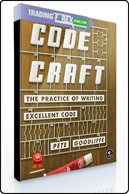 Pete Googliffe – Code Craft. The Practice of Writing Excellent Code