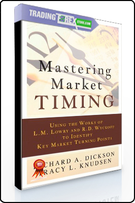 Richard Dickson, Tracy Knudsen – Mastering Market Timing Using the Works of Lowry