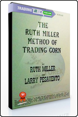 Ruth Miller & Larry Pesavento – The Ruth Miller Method of Trading Corn