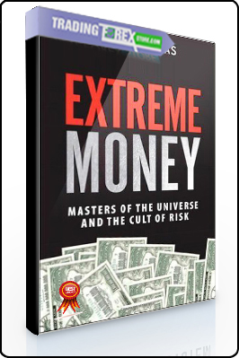 Satyajit Das – Extreme Money. Masters of the Universe & the Cult of Risk