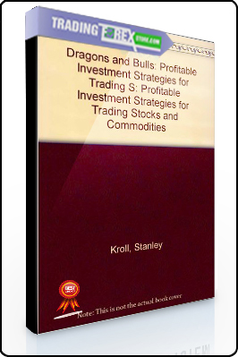 Stanley Kroll – Dragons and Bulls. Profitable Investment Strategies for Trading Stocks and Commodities