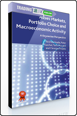Toichiro Asadra, Peter Flaschel, etc – Asset Markets, Portfolio Choice and Macroeconomics Activity