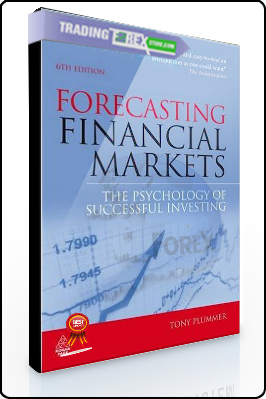 Tony Plummer – Forecasting Financial Markets The Psychology of Successful Investing