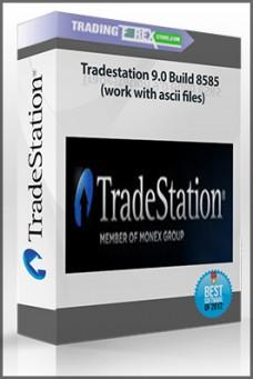 Tradestation 9.0 Build 8585 (work with ascii files)
