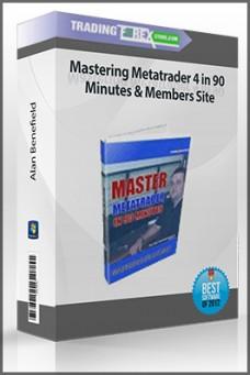 Alan Benefield – Mastering Metatrader 4 in 90 Minutes & Members Site