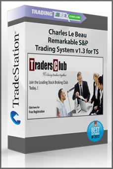 Charles Le Beau – Remarkable S&P Trading System v1.3 for TS