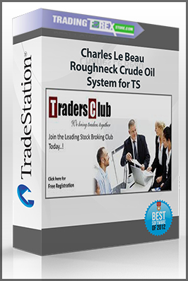 Charles Le Beau – Roughneck Crude Oil System for TS