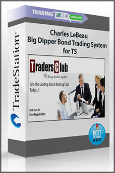 Charles LeBeau – Big Dipper Bond Trading System for TSCharles LeBeau – Big Dipper Bond Trading System for TS