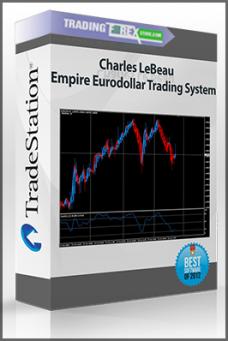 Charles LeBeau – Empire Eurodollar Trading System