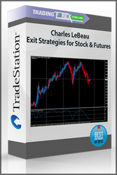 Charles LeBeau – Exit Strategies for Stock & Futures