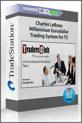Charles LeBeau – Millennium Eurodollar Trading System for TS
