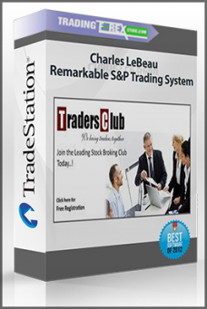 Charles LeBeau – Remarkable S&P Trading System