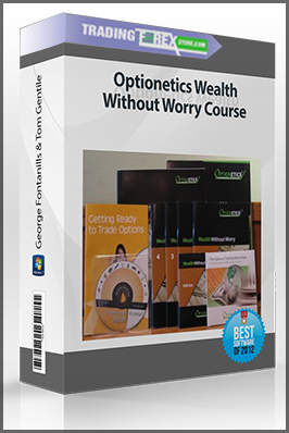 George Fontanills & Tom Gentile – Optionetics Wealth Without Worry Course (Video & Manuals 3.72 GB) (wealthwithoutworry.com)