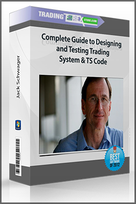 Jack Schwager – Complete Guide to Designing and Testing Trading System & TS Code