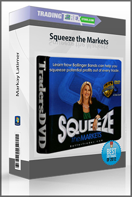 Markay Latimer – Squeeze the Markets