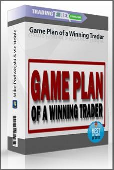 Mike Podwojski & Vic Noble – Game Plan of a Winning Trader