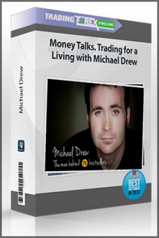Money Talks. Trading for a Living with Michael Drew