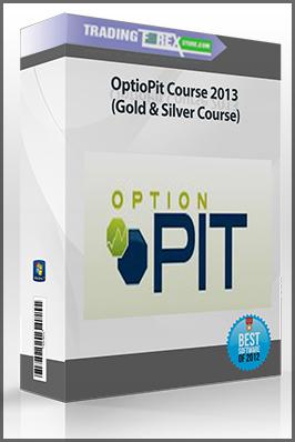 OptioPit Course 2013 (Gold & Silver Course)
