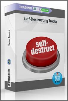 Ryan Jones – Self-Destructing Trader