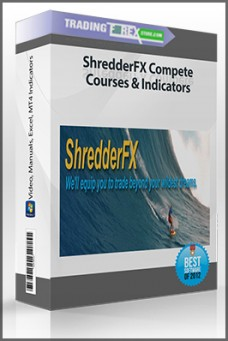 ShredderFX Compete Courses & Indicators (Video, Manuals, Excel, MT4 Indicators)