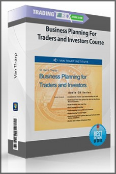 Van Tharp – Business Planning For Traders and Investors Course