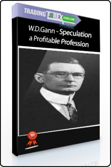 W.D.Gann – Speculation a Profitable Profession. A Course of Instructions on Stocks. Volume 1