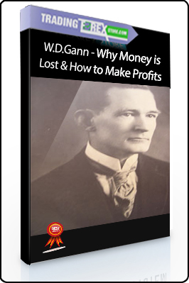 W.D.Gann – Why Money is Lost & How to Make Profits