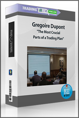 "Gregoire Dupont: ""The Most Crucial Parts of a Trading Plan"""