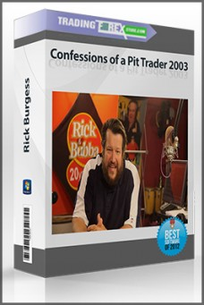 Rick Burgess – Confessions of a Pit Trader 2003