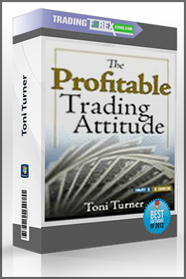 Toni Turner – The Profitable Trading Attitude