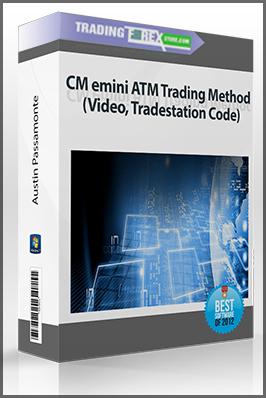 Austin Passamonte – CM emini ATM Trading Method (Video, Tradestation Code)