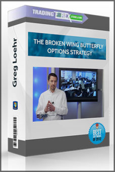 Greg Loehr – The Broken Wing Butterfly Options Strategy