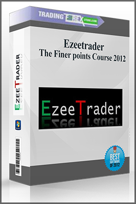Ezeetrader The Finer points Course 2012