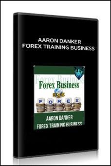 Aaron Danker – Forex Training Business