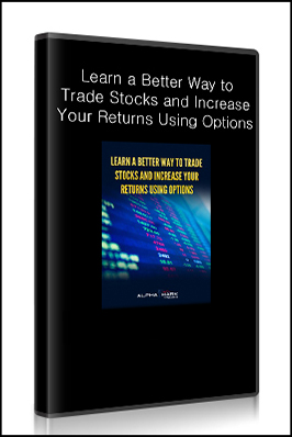 Alphashark – Learn a Better Way to Trade Stocks and Increase Your Returns Using Options