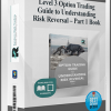 Level 3 Option Trading Guide to Understanding Risk Reversal – Part 1 Book