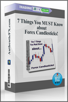 7 Things You MUST Know about Forex Candlesticks