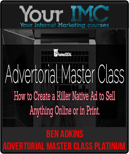 Ben Adkins – Advertorial Master Class Platinum