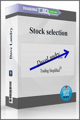 Dave Landry – Stock selection